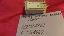 MAYTAG NEPTUNE WASHER TIMER 22002867  6 2714060 FREE SHIPPING