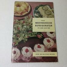 Vintage 1948 Your Westinghouse Refrigerator Care   Use Manual Book   100 Recipes