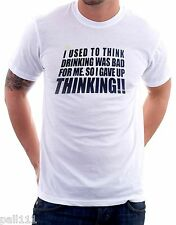 I used to think drinking was bad for me funny white tee