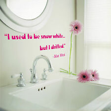 """ I use to be snow white  ""  Vinyl Wall Decal"