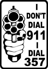 I don't dail 911 I dail 357 home protection security  Lawn PLASTIC SIGN 10