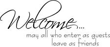 Welcome enter as guests Vinyl Wall Home Decor Decal Quote Inspirational Adorable
