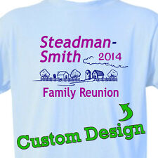 "2017 FAMILY REUNION T-Shirts ""FREE Custom Design"" GROUP VACATION, GATHERING TEES"
