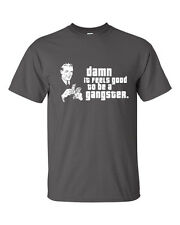 Damn it Feels Good to Be a Gangster Counting Money Funny Men's Tee Shirt 352