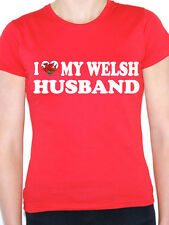 I LOVE MY WELSH HUSBAND - Wales / British Isles / Fun Themed Women's T-Shirt