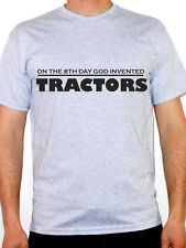 8TH DAY GOD INVENTED TRACTORS Farming / Farmer / Agriculture Themed Mens T-Shirt