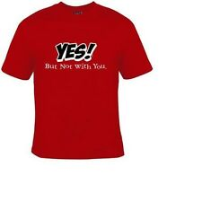 YES BUT NOT WITH YOU COOL T-SHIRTS GIFT TEES FUNNY UNISEX T SHIRT TEE GIFTS