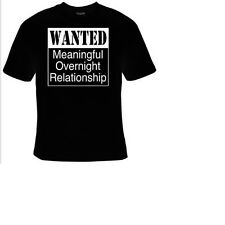 WANTED MEANINGFUL OVERNIGHT RELATIONSHIP T-SHIRTS T SHIRT GIFTS TEE SHIRT