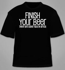 Finish Your Beer There Are Sober Kids In Africa T-Shirt. Drinking Gift Offensive