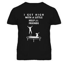 Funny Trampoline I Get High With A Little Help From My Friends T Shirt