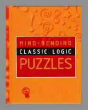 Mind-Bending Classic Logic Puzzles (Mind Bending Puzzle Books) Book
