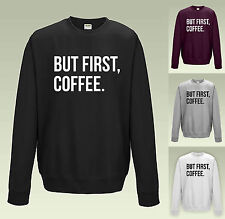 BUT FIRST, COFFEE SWEATSHIRT - JH030 - Top Funny Slogan Tumblr Jumper Morning