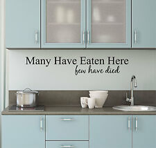 Many Have Eaten Here Few Have Died Quote Vinyl Wall Decal Sticker