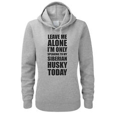 SPEAKING TO MY SIBERIAN HUSKY TODAY - Dog / Pet / Gift Women's Hoody / Hoodies