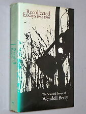 RECOLLECTED ESSAYS 1965-1980 - Wendell Berry (North Point 1981) SIGNED by Author