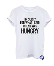 I'm Sorry for what I said when I was hungry T-shirt Tumblr Hipster Tshirt NEW