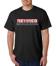 Funny Retired Leave Me Alone T Shirt All Sizes & Colors (334)
