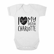 Personalised with ANY NAME I Love my Sister Cute Boy & Girl Baby Vest Bodysuit