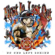 First In Last Out Bull Dog FireFighter T Shirt/Tank Tops All Sizes/Colors (993)