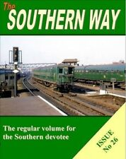Southern Way Issue No 26: Issue no. 26 by Kevin  Robertson
