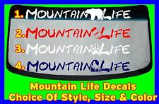 Mountain Life Windshield Banner decal choice of style color size made in the USA