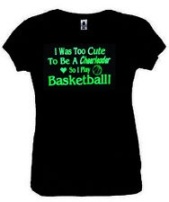 I Was Too Cute To Be Cheerleader So I Play Basketball Girl T-Shirt S-2XL Black