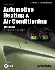Today's Technician: Automotive Heating and Air Conditioning by Mark Schnubel