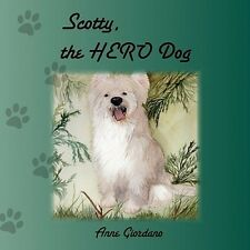 Scotty, the Hero Dog by Anne Giordano