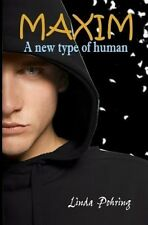 Maxim: A New Type of Human (Oddily Series # 2) by Linda Pohring