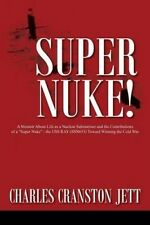 Super Nuke! a Memoir about Life as a Nuclear Submariner and the Contributions of