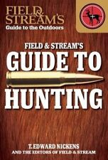 Field & Stream's Guide to Hunting (Field & Stream's Guide to the Outdoors) by T