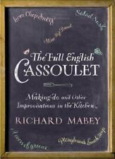The Full English Cassoulet: Making Do In the Kitchen, Richard Mabey, Excellent B