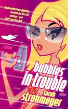 Bubbles in Trouble, Sarah Strohmeyer, Excellent Book