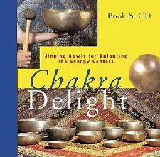 Chakra Delight: Book &CD Singing Bowls for Balancing the Energy Centers SEALED