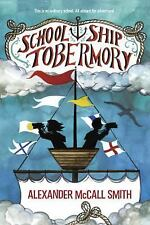 School Ship Tobermory by Alexander McCall Smith (Hardcover)