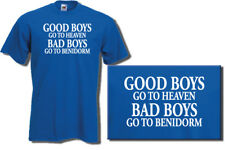 GOOD BOYS GO TO HEAVEN BAD BOYS Benidorm TV SHOW T-Shirt Funny t shirt