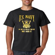 US NAVY T-SHIRT MY JOB IS TO PROTECT YOUR ASS NOT KISS IT MILITA ALL SIZES (336)
