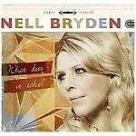 Nell Bryden - What Does It Take? (2009)