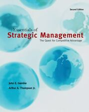 Essentials of Strategic Management : The Quest for Competitive Advantage by...
