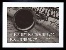 MUSIC QUOTE LOUIS ARMSTRONG ASK JAZZ NEVER KNOW FRAMED PRINT F12X3905
