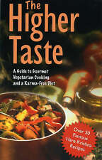 The Higher Taste: A Guide to Gourmet Vegetarian Cooking and a Karma Free Diet b…