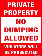 PRIVATE PROPERTY NO DUMPING ALLOWED SIGN  --  450 X 300MM  --  METAL SIGN