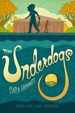 The Underdogs by Sara Hammel (2016, hardcover)
