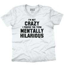 Not Crazy Mentally Hilarious Funny College Humor Party Joke V-Neck T-Shirt
