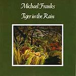 Michael Franks - Tiger In The Rain (CD 1979)