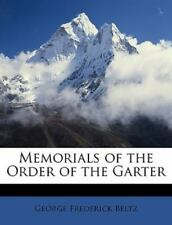 Memorials of the Order of the Garter by Beltz, George Frederick