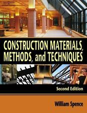 Construction Materials, Methods, and Techniques by William Spence (2006,...
