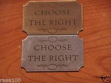 Choose the right sign plaque lds Christian engraving