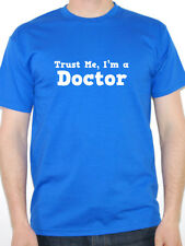 TRUST ME I'M A DOCTOR Novelty / Humorous Mens T-Shirt - Various Colours / Sizes
