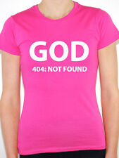 GOD 404 NOT FOUND Atheism / Religion / Atheist / Novelty Themed Women's T-Shirt